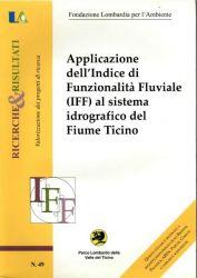 Applicazione dell'Indice di funzionalità fluviale (IFF) al sistema idrografico del Ticino, 2002