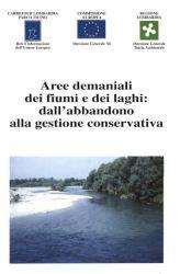 Aree demaniali dei fiumi e dei laghi: dall'abbandono alla gestione conservativa, 1999