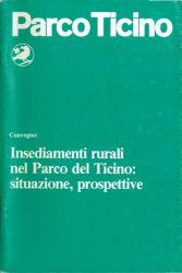 Gli insediamenti rurali del Parco del Ticino: situazione, prospettive, 1985