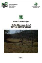 """Progetto """"Carta pedologica"""": I suoli del Parco Ticino. Settore Settentrionale, 1992"""