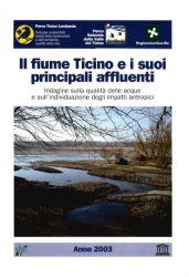 Il fiume Ticino e i suoi principali affluenti. <BR>Indagine qualità delle acque anno 2003, 2004